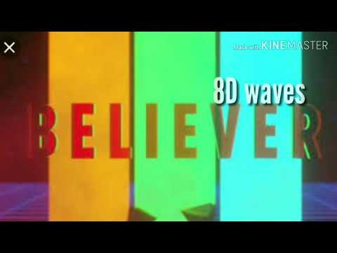 Believer  8d song - 8d waves - imagine dragons