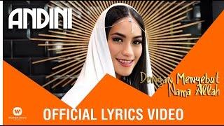 Video ANDINI - Dengan Menyebut Nama Allah (Official Lyrics Video) download MP3, 3GP, MP4, WEBM, AVI, FLV Desember 2017