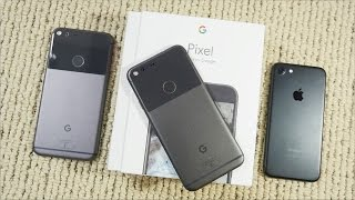 Google Pixel Unboxing & Comparison with iPhone 7 & Pixel XL