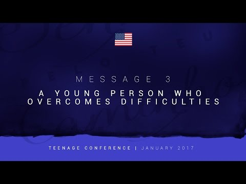Message 3 - A Young Person Who Overcomes Difficulties