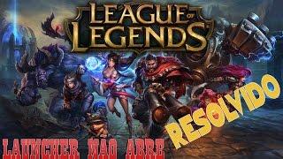 League of Legends NÃO ABRE O LAUNCHER - 6.4/6.5/6.6 - RESOLVIDO 2016