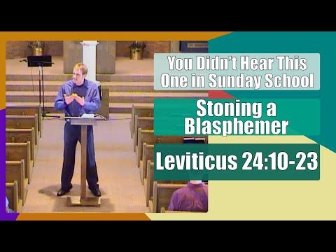 Leviticus 24:10-23 - Stoning a Blasphemer - You Didn't Hear This One in Sunday School 4