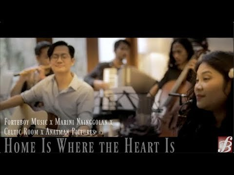 Home Is Where The Heart Is - Forteboy Music X Marini Nainggolan X Celtic Room X Anatman Pictures
