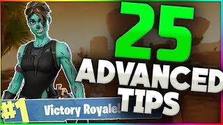 25 ADVANCED TIPS To Help You WIN In Fortnite Battle Royale | (Fortnite Tips And Tricks)
