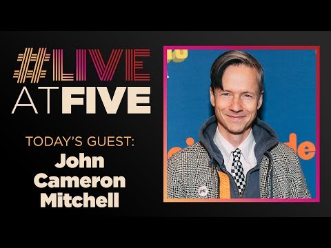 Broadway.com #LiveatFive with John Cameron Mitchell