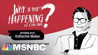 Chris Hayes Podcast With Katherine Maher | Why Is This Happening? - Ep 157 | MSNBC