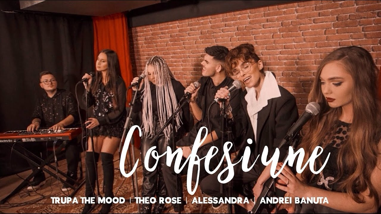 Trupa The Mood x @Theo Rose x @Alessandra x @Andrei Banuta - Confesiune ? | Live Session