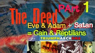 Video The Deed: Eve & Adam + Lucifer = Cain PArt 1 download MP3, 3GP, MP4, WEBM, AVI, FLV September 2018