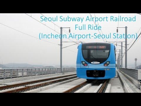 Seoul Subway Airport Railroad Full Ride (Incheon Airport-Seoul Station) 서울지하철 공항철도 전구간 주행 (인천공항-서울역)