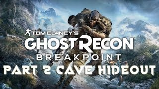 Tom Clancy's Ghost Recon Breakpoint Pt 2 | Cave Hideout!