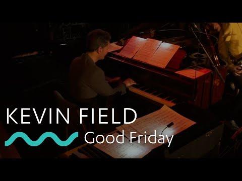 KEVIN FIELD: Good