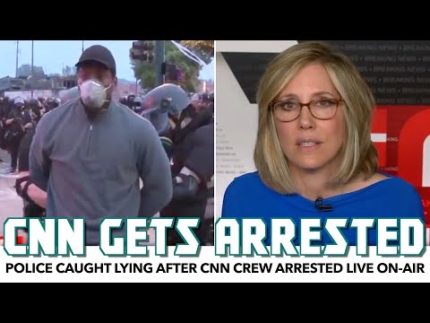 Police Caught Lying After CNN Crew Arrested Live On-Air