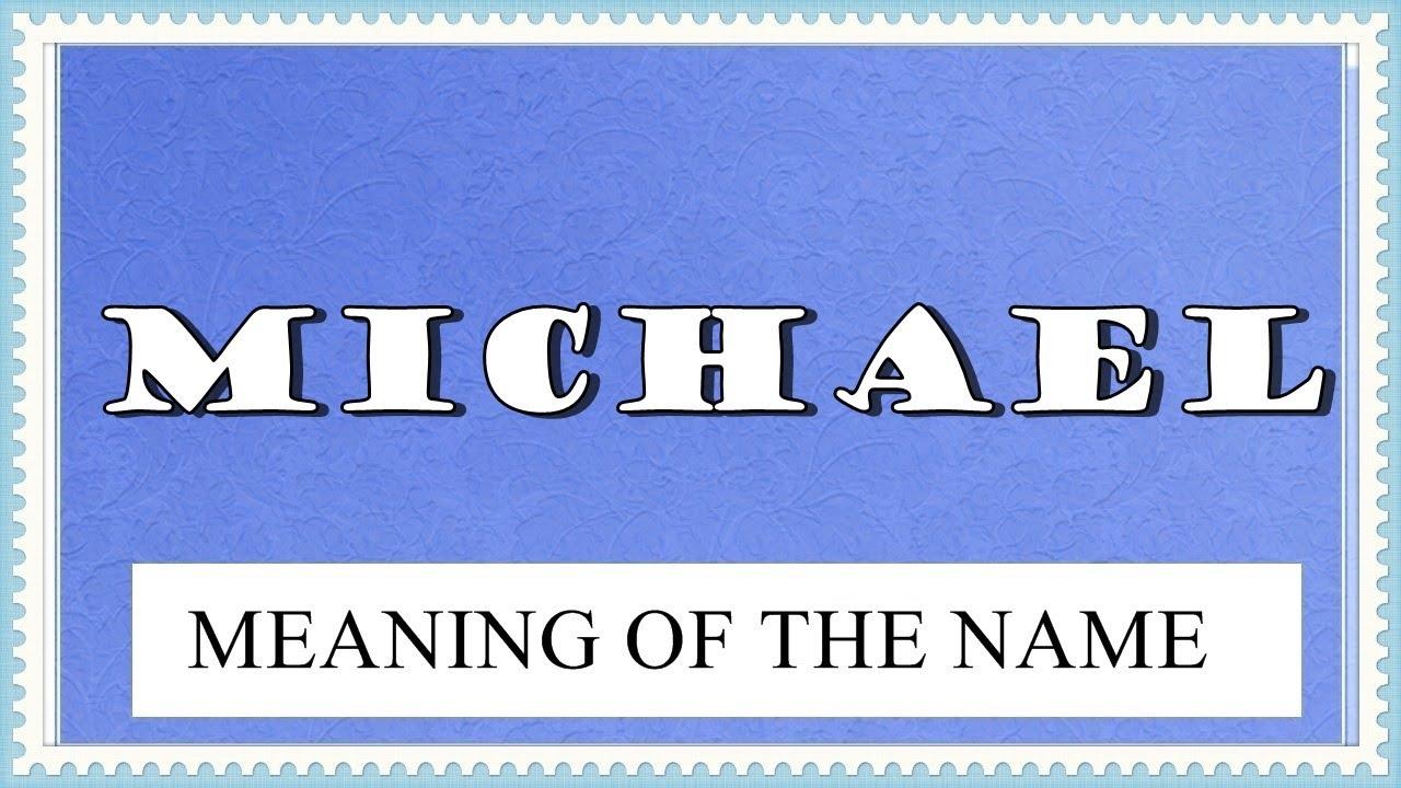 Michael Name Bedeutung