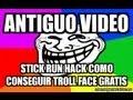 Antiguo video , stick run hack ¿como conseguir troll face gratis?