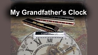 My Grandfather's Clock - Harmonica Solo -