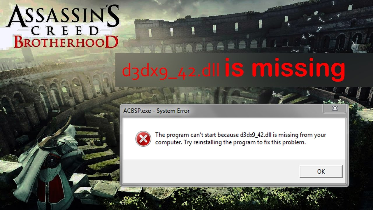 How to fix!!! Assassins creed brotherhood d3dx9_42. Dll is missing.