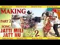 MAKING of song | Jatti Mili Jatt Nu | Nikka Zaildar 2 | Ammy Virk, Sonam Bajwa, Wamiqa @k43 🤘🏻