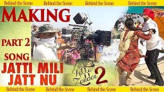 MAKING of song | Jatti Mili Jatt Nu | Nikka Zaildar 2 | Ammy Virk, Sonam Bajwa, Wamiqa @k43 🤘�