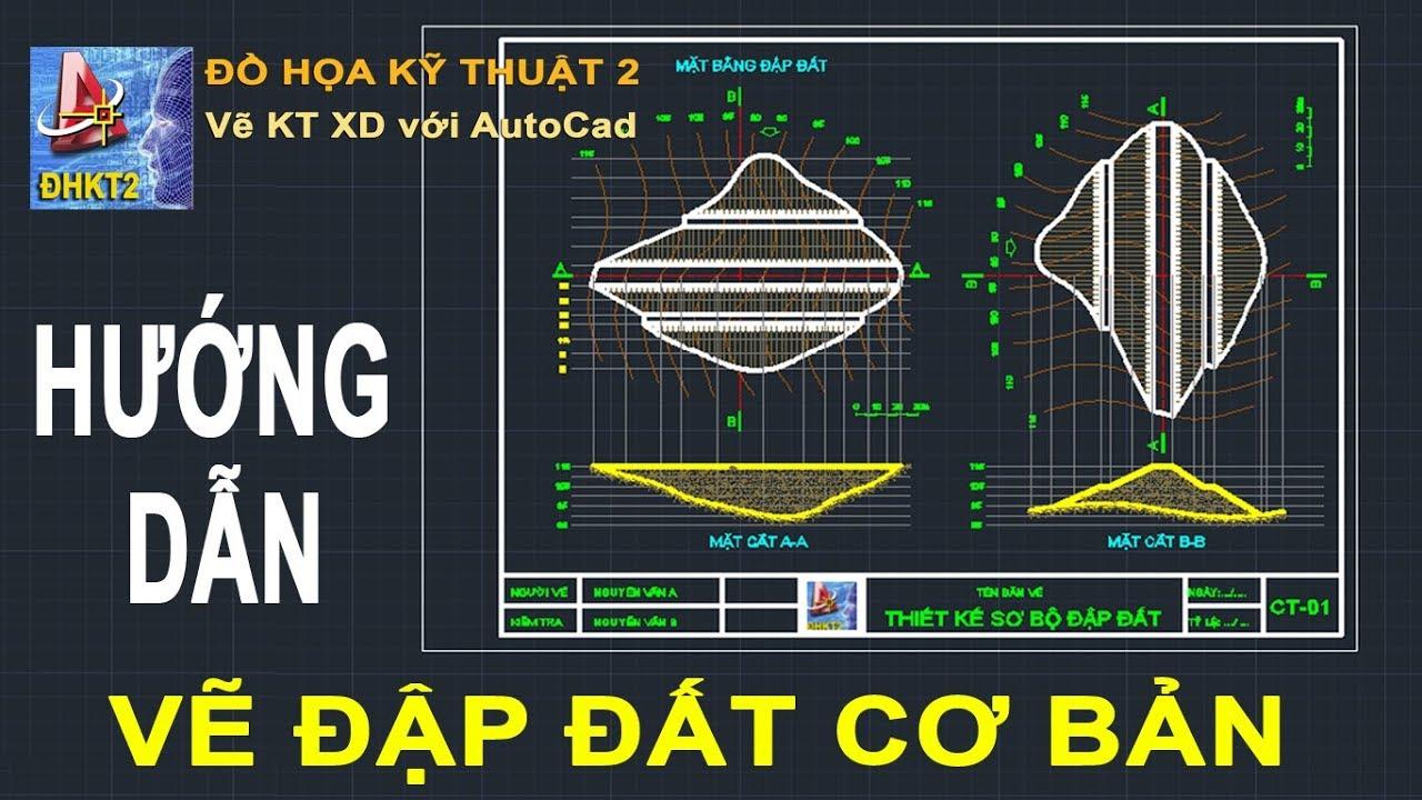 Hướng dẫn vẽ Đập Đất cơ bản với AutoCad