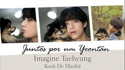 Imagine Taehyung - 'Juntos por um Yeontan'『EP. 1』