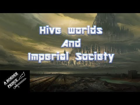 Warhammer 40k Lore: Hive World and Imperial Society