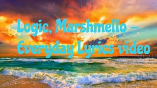 Logic, Marshmello - Everyday Lyrics video 2018