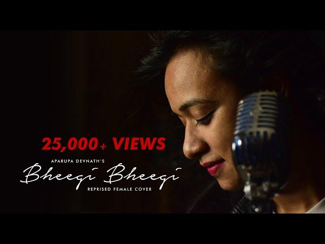 Bheegi Bheegi Raaton Mein - Female Cover - Aparupa Devnath - Adnan Sami - 2019