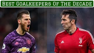 7 Best Goalkeepers of the Decade (2010-2020)