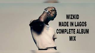 WIZKID MADE IN LAGOS COMPLETE ALBUM MIX 2020 NAIJA AFROBEAT.