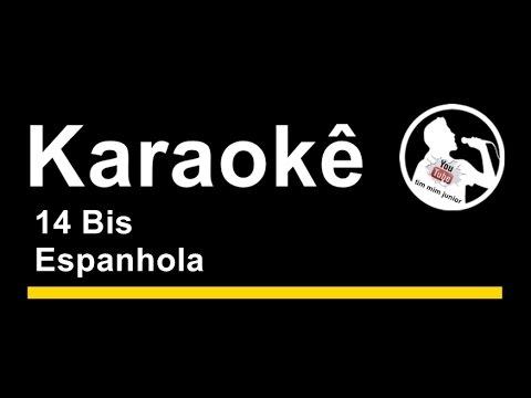14 Bis Espanhola Karaoke