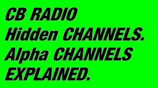 CB RADIO ALPHA CHANNELS EXPLAINED.