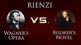 Rienzi: Richard Wagner's Opera VS. Edward Bulwer-Lytton's Novel!