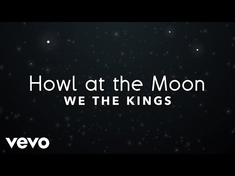 We The Kings  Howl At The Moon Lyric