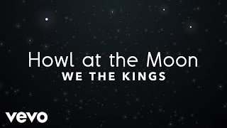 Watch We The Kings Howl At The Moon video