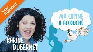 KARINE DUBERNET - Ma copine a accouché