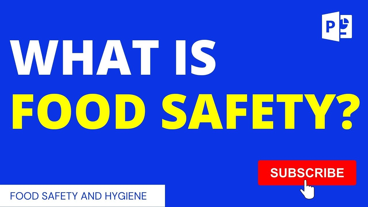 What Is Food Safety And Food Hygiene?