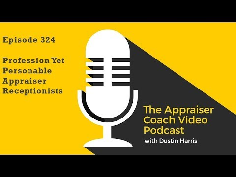 The Appraiser Coach Video Podcast #324 Professional Yet Personable Appraiser Receptionists