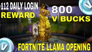Fortnite - 112 DAY LOGIN REWARD OF 800 V BUCKS w/ONE OF MY BEST LLAMAS | Fortnite Llama Opening