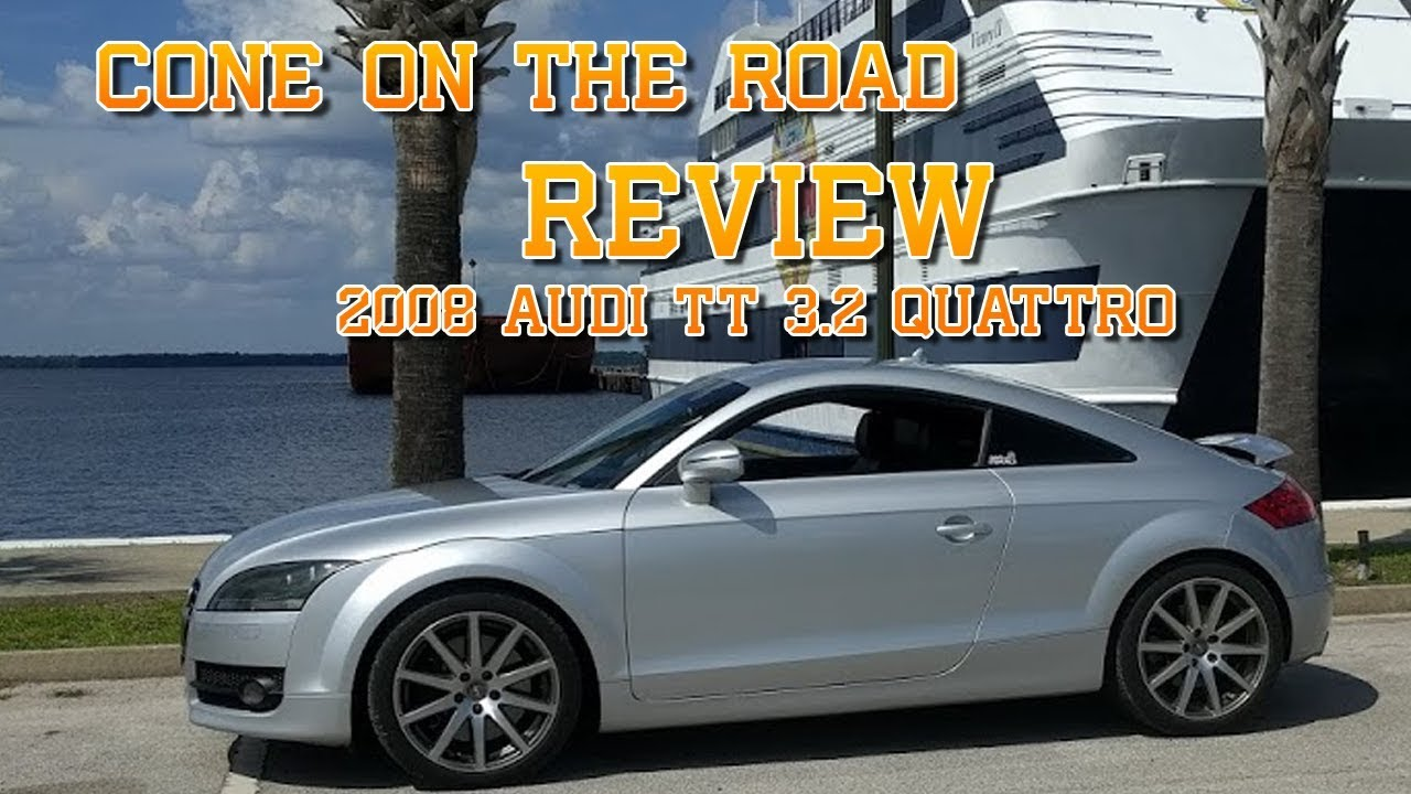 Cone On The Road Review Audi Tt 32 Quattro Manual Youtube