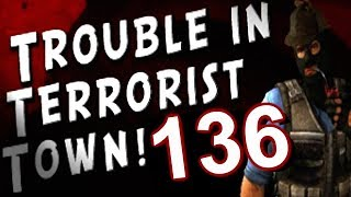 Trouble in Terrorist Town...with Friends! (Part 136)