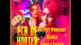 Hooter Yo Yo Nachattar Singh Mistri New Hd Song  Remix  Policia  Latest Punjabi Song 2017