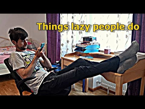 THINGS LAZY PEOPLE DO