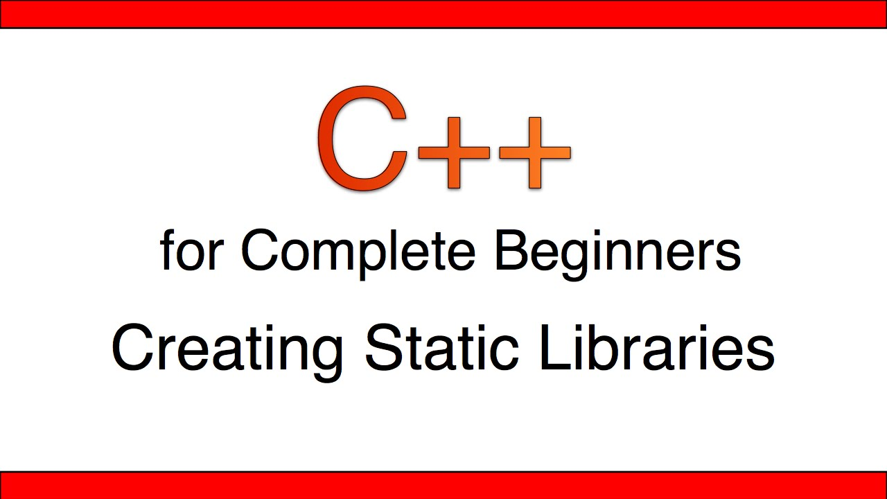 C++Tutorial for Beginners 78 - Static Creating Libraries