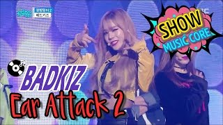 [HOT] BADKIZ - Ear Attack 2, 배드키즈 - 귓방망이2 Show Music core 20170114