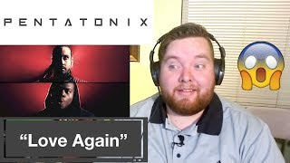 Pentatonix | Love Again | Jerod M Reaction