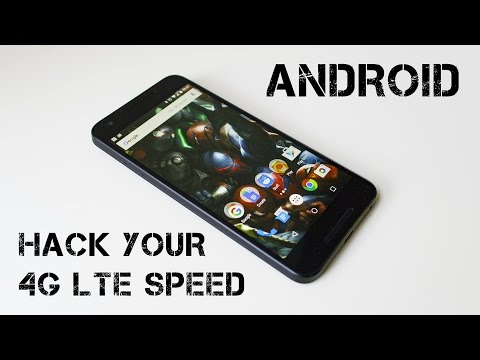 Hack Your 4G LTE Speed on Android Phone - Android Tutorial