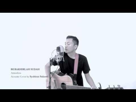Berakhirlah Sudah - Atmosfera (Acoustic Cover)