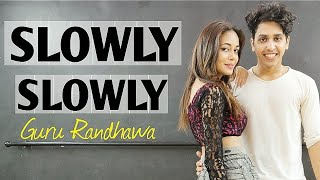 SLOWLY SLOWLY - Guru Randhawa ft. Pitbull   Dance Video   Dharmesh Nayak Choreography   ft. Shikha