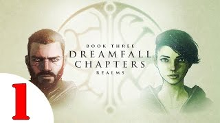 Dreamfall Chapters Book THREE: Realms Walkthrough #1 @60 FPS