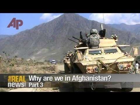 Why are we in Afghanistan? Pt.3